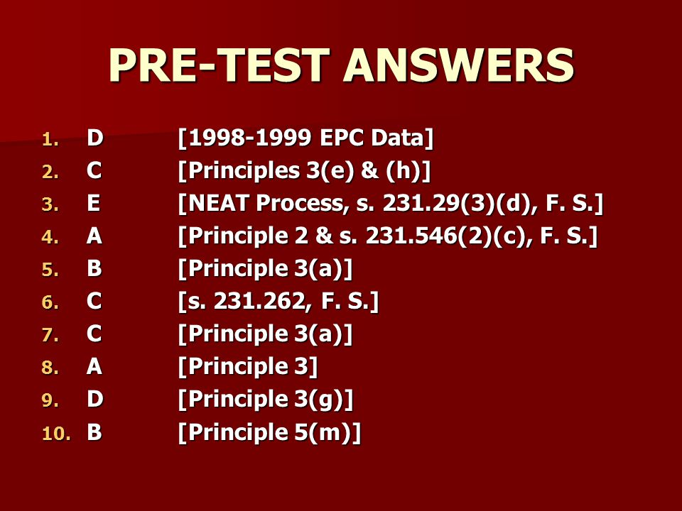 PRE-TEST ANSWERS D [1998-1999 EPC Data] C [Principles 3(e) & (h)]